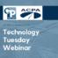 ACPA Technology Tuesday